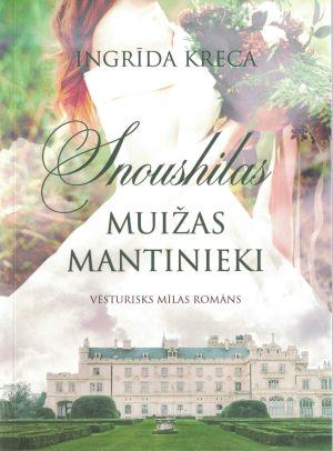 Snoushilas Muižas Mantinieki / Ingrīda Kreca
