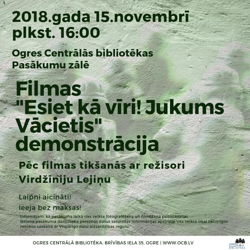 """Filmas """"Esiet Kā Vīri! Jukums Vācietis"""" Demonstrācija Un Tikšanās Ar Režisori Virdžīniju Lejiņu"""