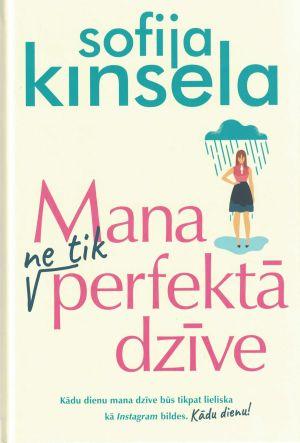 Mana Ne Tik Perfektā Dzīve / Sofija Kinsela