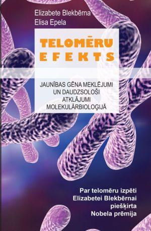 Telomēru Efekts / Elizabete Blekbērna