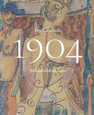 1904. Melanholiskais Valsis / Inga Žolude