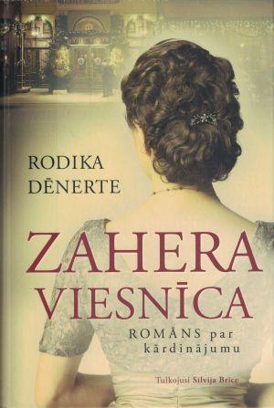 Zahera Viesnīca / Rodika Dēnerte