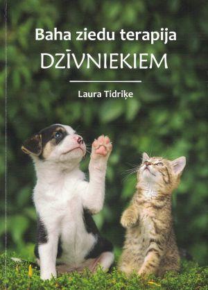 Baha Ziedu Terapija Dzīvniekiem / Laura Tidriķe