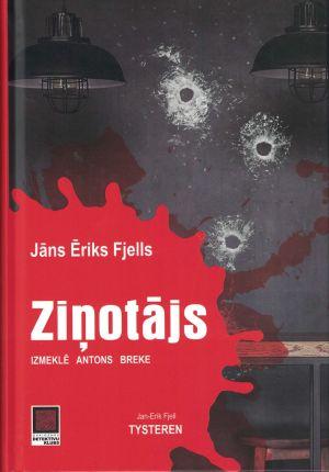 Ziņotājs / Jāns Ēriks Fjells