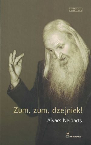 Zum, Zum, Dzejniek! Aivars Neibarts / Sarmīte Neibarte