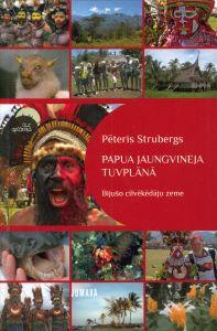 Papua Jaungvineja Tuvplānā / Pēteris Strubergs